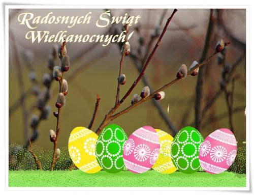 Słońca, szczęścia, pomyślności, w pierwsze święto dużo gości, w drugie święto dużo wody – to dla zdrowia i urody! Mnóstwo jajek kolorowych, Świąt wesołych oraz zdrowych!