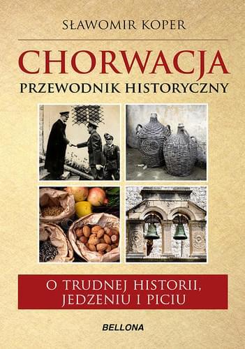 Chorwacja. Przewodnik historyczny - Sławomir Koper
